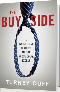 My Interview with Turney Duff, Author of The Buy Side
