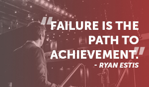 Failure is the path to achievement